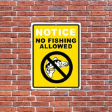 "An aluminum sign that says ""No fishing allowed"""