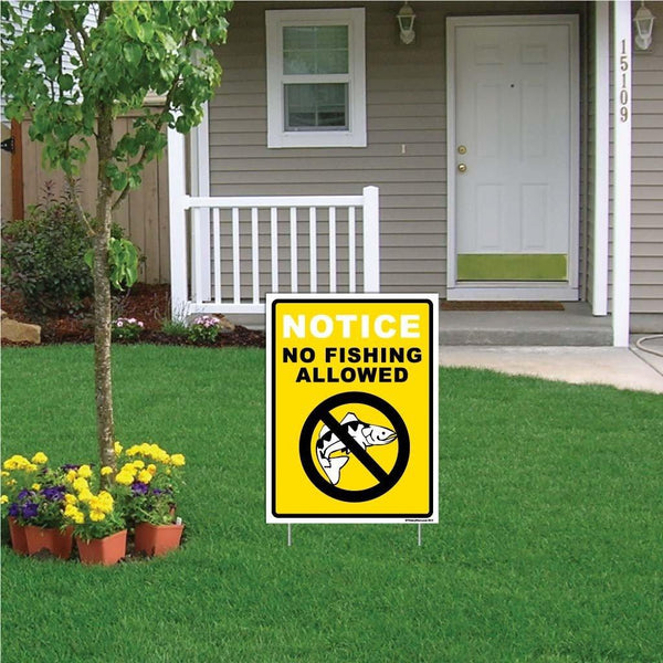 "A yard sign that says ""Notice, No fishing allowed"""