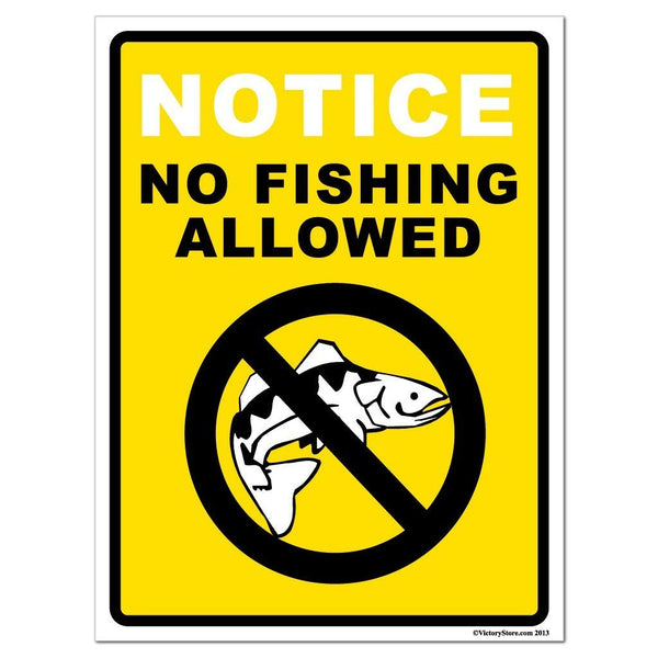 "Notice "" No Fishing Allowed (Yellow) Sign or Sticker - #4"