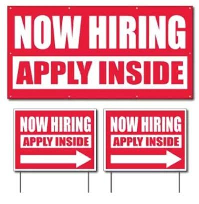 "Now Hiring - Apply Inside' 2'x4' (1) Banner & 18""x24"" (2) 2-sided"
