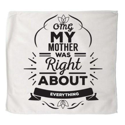 OMG My Mother Was Right... Kitchen Towels