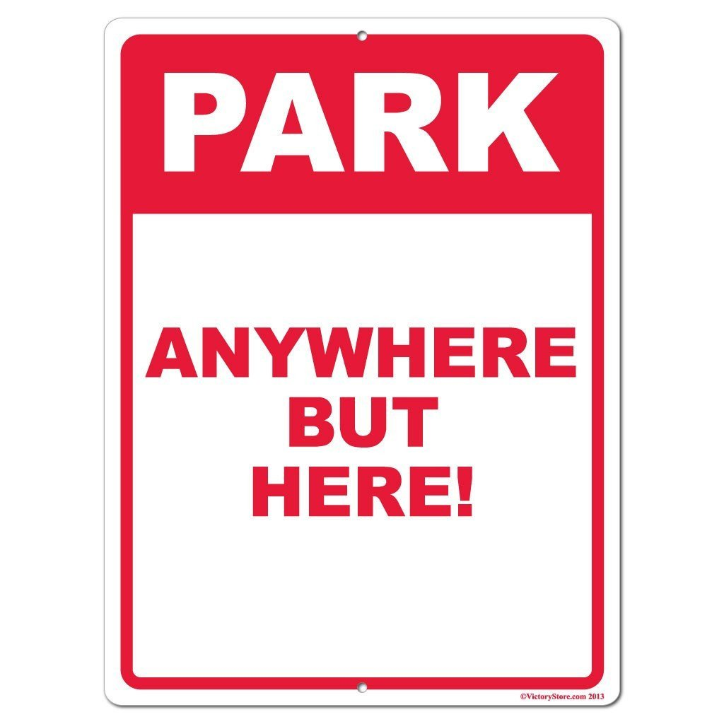 Park Anywhere But Here Funny Parking Sign or Sticker - #1
