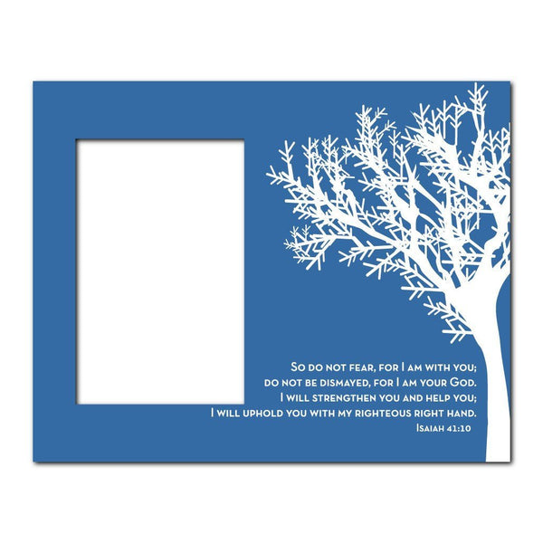 Isaiah 41:10 Decorative Picture Frame - Holds 4x6 Photo