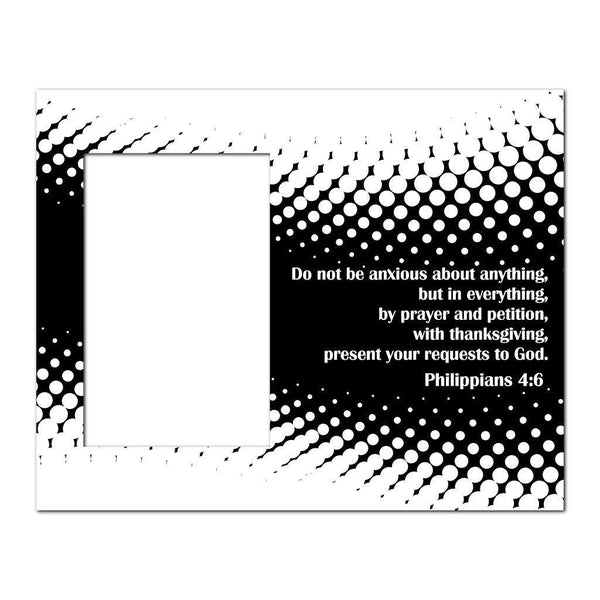 Philippians 4:6 Decorative Picture Frame - Holds 4x6 Photo