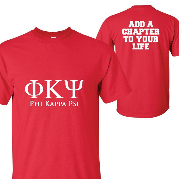 "Phi Kappa Psi Standard T-shirt ""Add a Chapter to Your Life"" Design """
