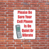 Please Be Sure Your Cell Phone is on Quiet or Vibrate Sign or Sticker