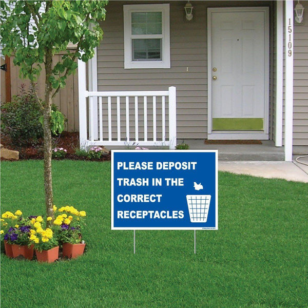 "A yard sign that says ""Please deposit trash in the correct receptacles"""