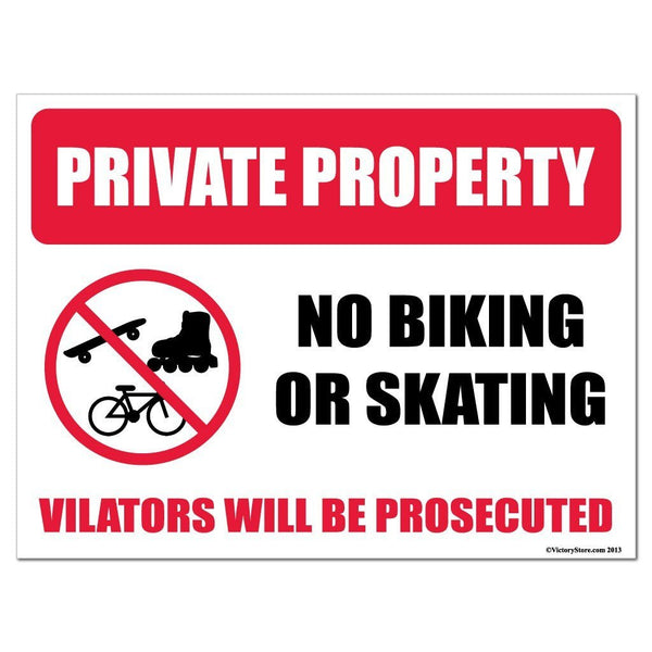 Private Property: No Biking or Skating, Violators will be Prosecuted