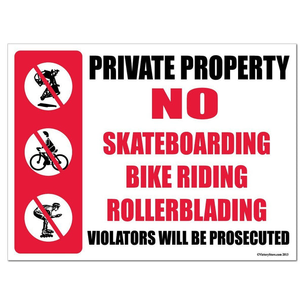 "Private Property "" No Skateboarding, Bike Riding, Rollerblading or"