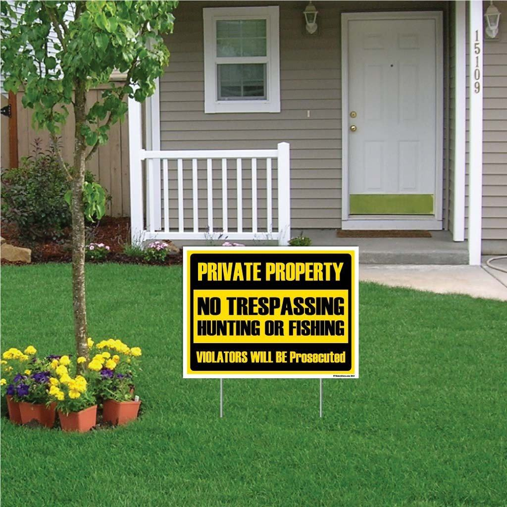 "A yard sign that says ""Private Property, no trespassing"""