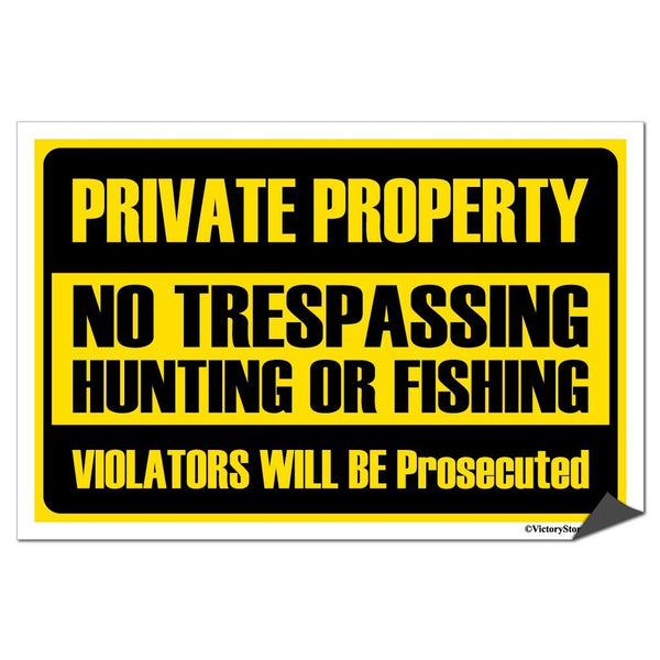 Private Property No Trespassing Hunting or Fishing Sign or Sticker -