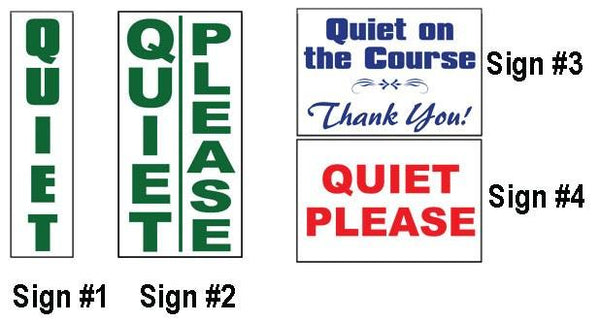 Quiet Please Golf Signs