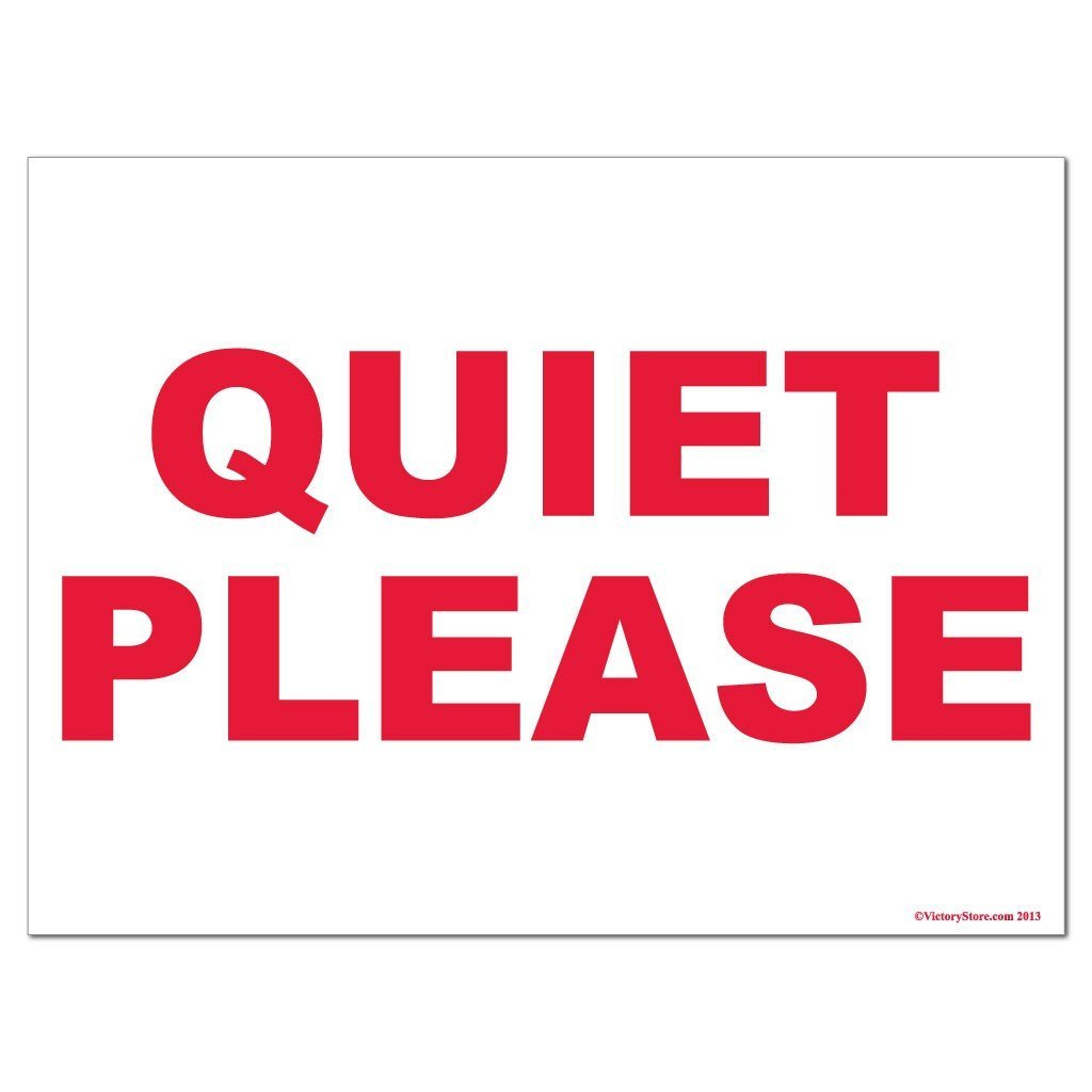 Quiet Please Sign - #4