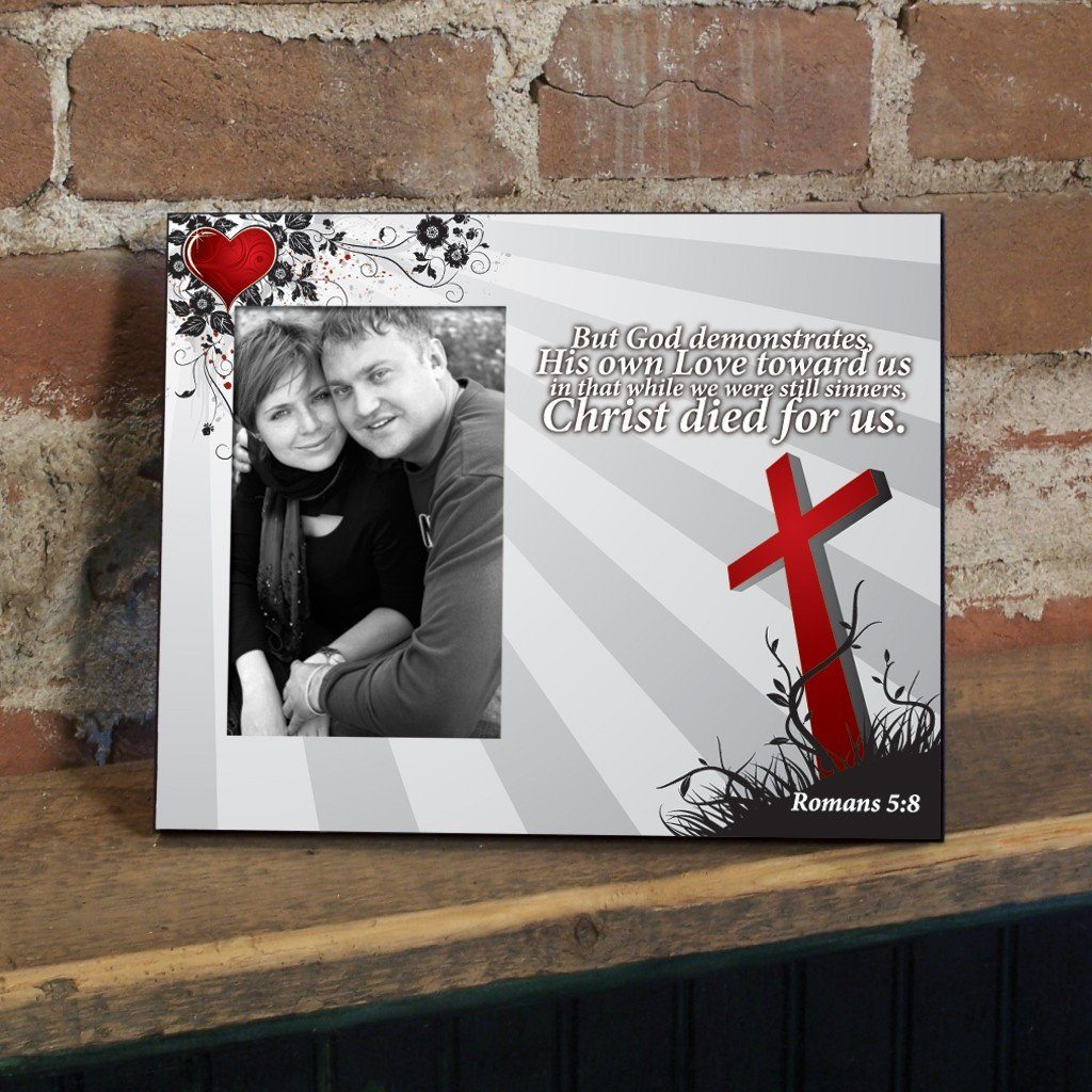Romans 5:8 Decorative Picture Frame - Holds 4x6 Photo