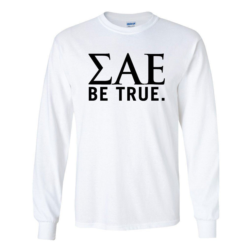 "Sigma Alpha Epsilon Long Sleeve T-Shirt ""Be True"" - FREE SHIPPING"