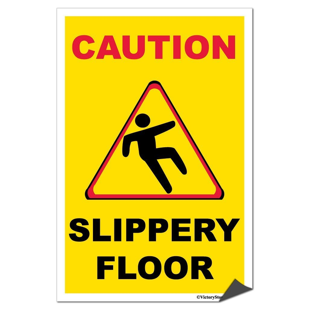Slippery Floor Caution Sign or Sticker - #12
