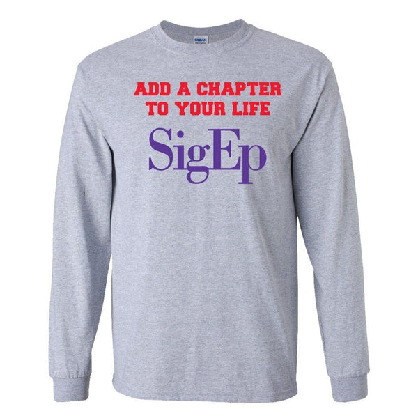 "Sigma Phi Epsilon Long Sleeve T-shirt ""Add a Chapter"" Design White & Sport Gray"