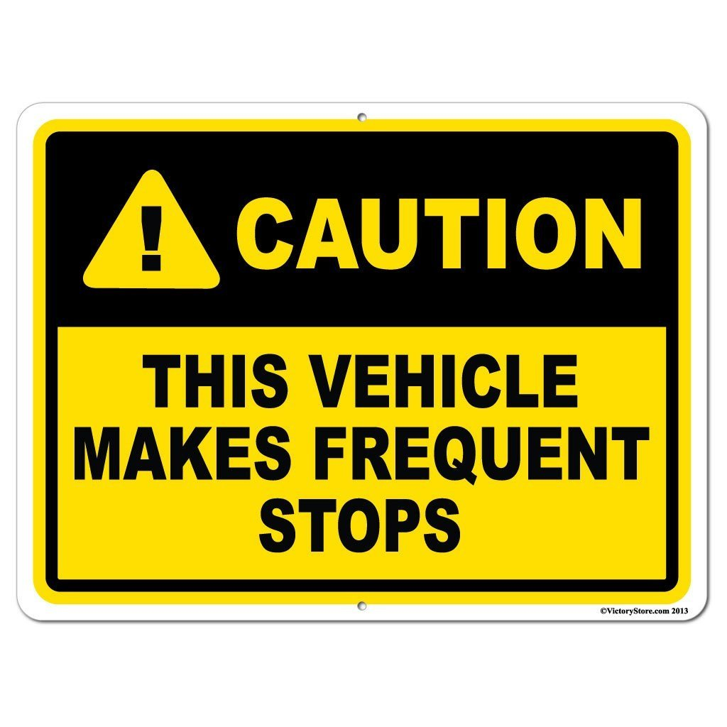 This Vehicle Makes Frequent Stops Caution Sign or Sticker - #4