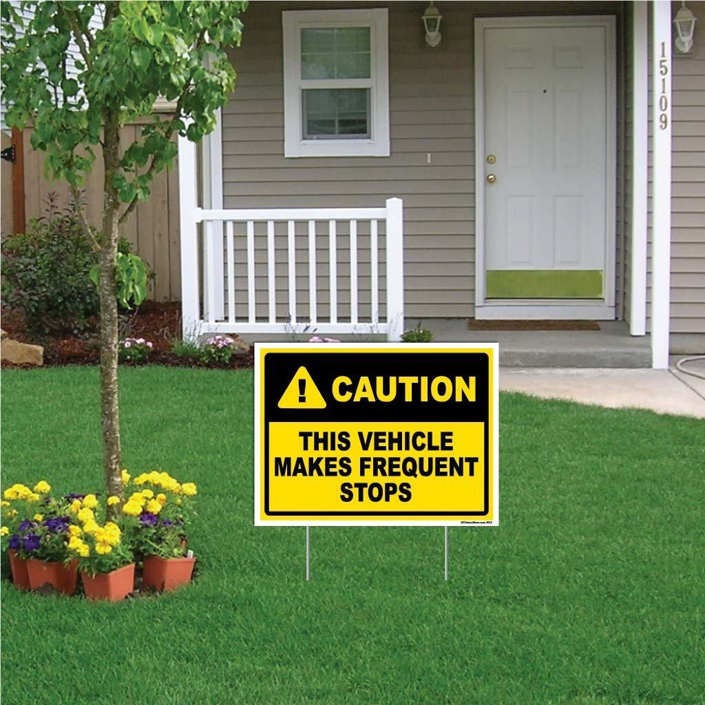 "A yard sign that says ""Caution, This vehicle makes frequent stops"""