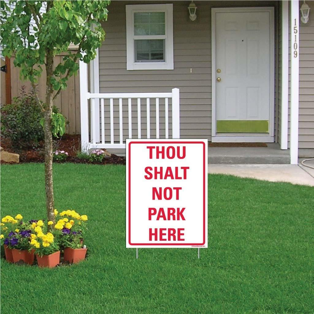 "A yard sign that says ""Thou Shalt Not Park Here"""