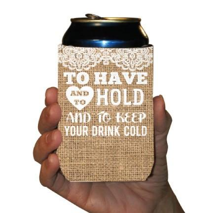 Custom Wedding Can Cooler- To Have And To Hold And To Keep Your Drink