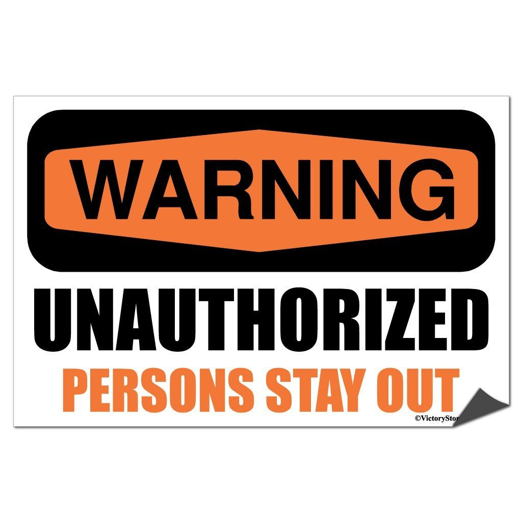 Warning Unauthorized Persons Stay Out Sign or Sticker - #6