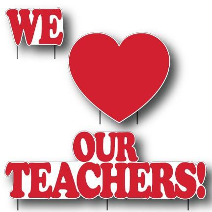We Love Our Teachers Yard Card - 3 pcs w/7 stakes