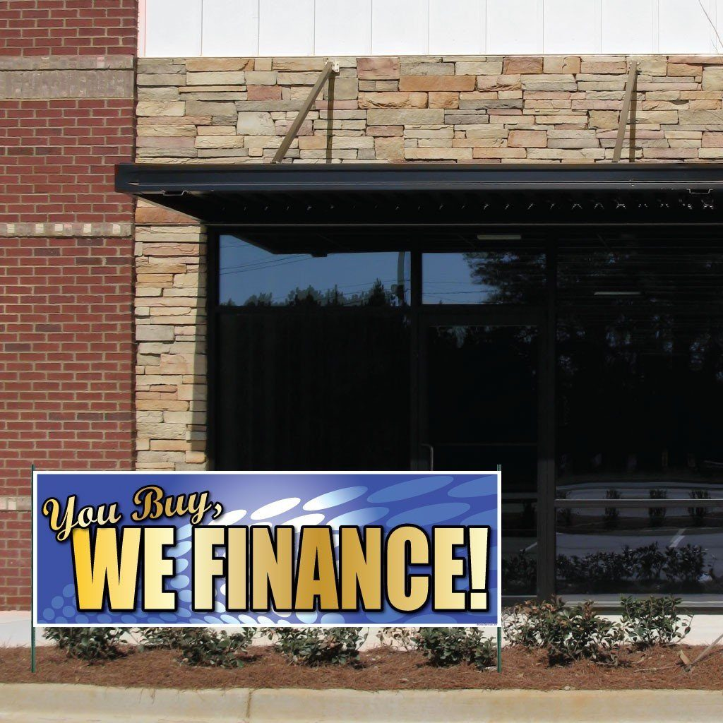 You Buy, We Finance! Vinyl Banner with Grommets