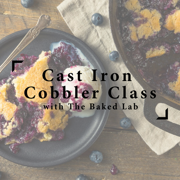 Cast Iron Cobbler with The Baked Lab - Sept. 21, 2019 from 4pm-6pm