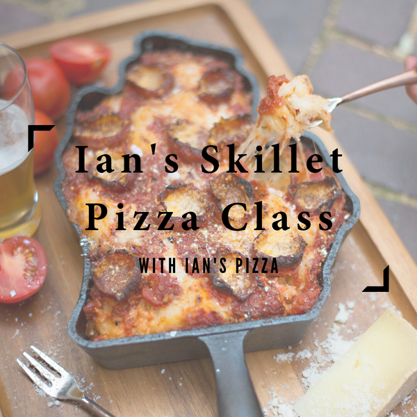 Ian's Skillet Pizza Class - October 13 from 11:30am-1:30pm
