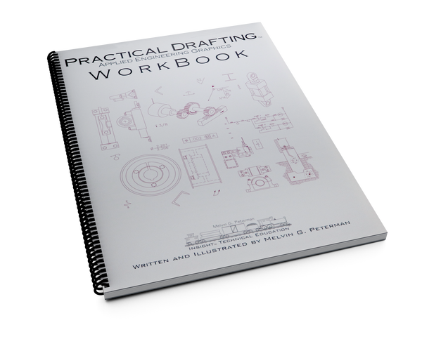 Practical Drafting™ Applied Engineering Graphics Workbook