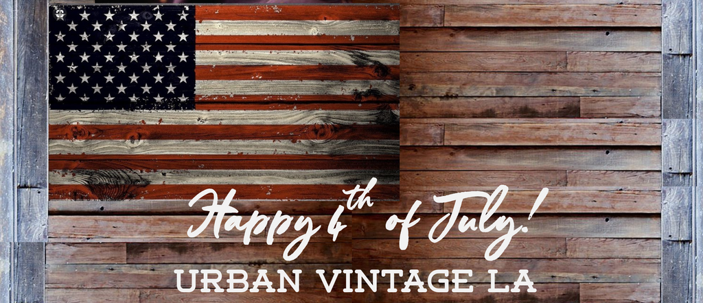 Happy 4th of July 2018 from Urban Vintage LA
