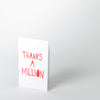 Thank You Card - Thanks A Million