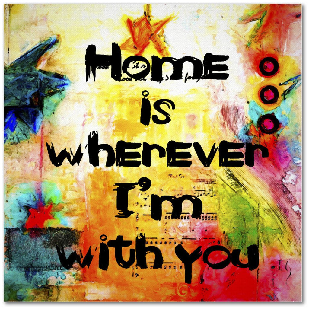 Home Is Wherever I´m With You - ivanguaderramaonlinestores