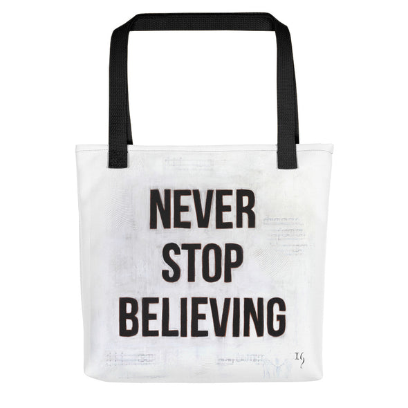 Never Stop Believing Tote bag - ivanguaderramaonlinestores