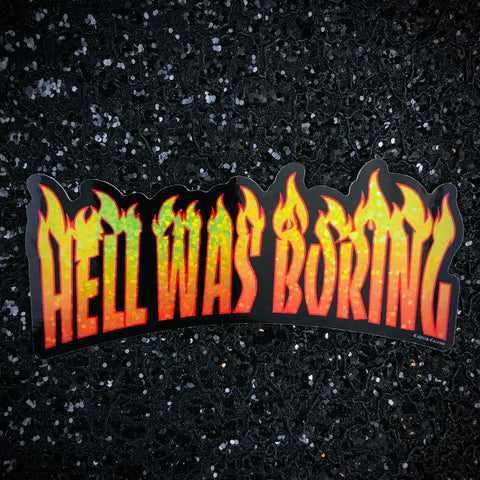 Hell Was Boring Skater Sticker