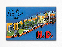 Greetings from Bismarck North Dakota Fridge Magnet