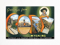 Greetings from Cody Wyoming Fridge Magnet