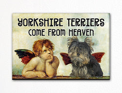 Yorkshire Terriers Come From Heaven Fridge Magnet