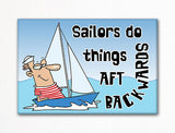Sailors Do Things Aft Backwards Fridge Magnet