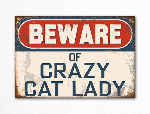 Beware of Crazy Cat Lady Fridge Magnet