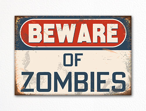 Beware of Zombies Fridge Magnet