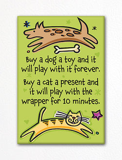 Buy A Dog A Toy Buy A Cat A Present Fridge Magnet
