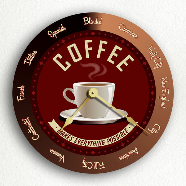 "Coffee Makes Everything Possible Roasts 12"" Silent Wall Clock"