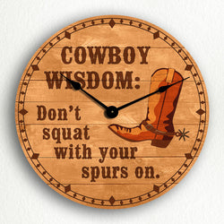 "Cowboy Wisdom ""Don't Squat With Your Spurs On"" Humorous 12"" Silent Wall Clock"