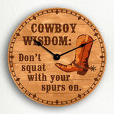 "Cowboy Wisdom ""Don't Squat With Your Spurs On"" Humorous Silent Wall Clock"