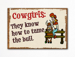 Cowgirls Know How to Tame the Bull Funny Refrigerator Magnet