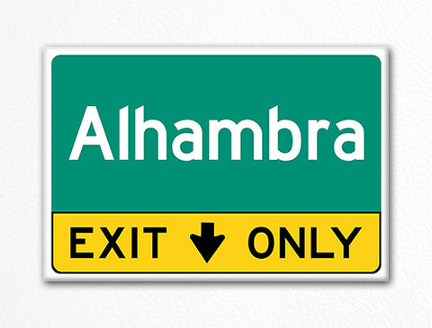 Alhambra Exit Only Sign Souvenir Fridge Magnet