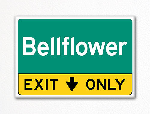 Bellflower Exit Only Sign Souvenir Fridge Magnet