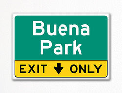 Buena Park Exit Only Sign Souvenir Fridge Magnet